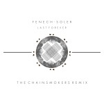 Fenech Soler - Last Forever (The Chainsmokers Remix) COVER ART